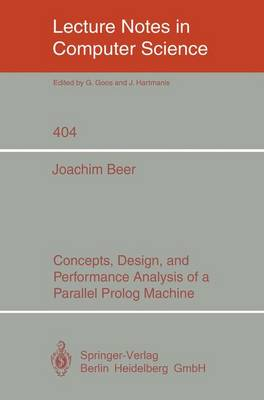 Concepts, Design, and Performance Analysis of a Parallel Prolog Machine