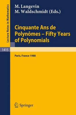 Cinquante Ans De Polynomes: Fifty Years of Polynomials