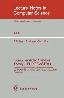 Computer Aided Systems Theory - EUROCAST '89: A selection of papers from the International Workshop EUROCAST '89, Las Palmas, Spain, February 26 - March 4, 1989. Proceedings