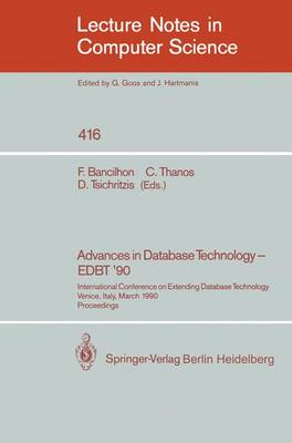 Advances in Database Technology - EDBT '90: International Conference on Extending Database Technology. Venice, Italy, March 26-30, 1990, Proceedings.