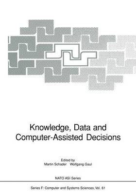 Knowledge, Data and Computer-assisted Decisions: Workshop Proceedings: 1989