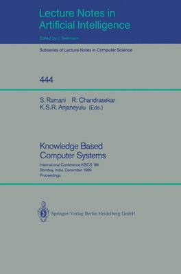 Knowledge Based Computer Systems: International Conference KBCS '89, Bombay, India, December 11-13, 1989, Proceedings