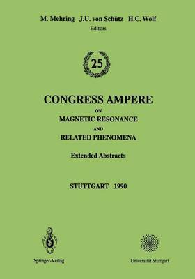 25th Congress Ampere on Magnetic Resonance and Related Phenomena: Extended Abstracts