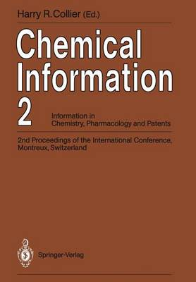 Chemical Information 2: Information in Chemistry, Pharmacology and Patents 2nd Proceedings of the International Conference, Montreux, Switzerland, September 1990