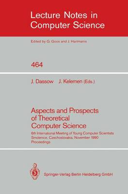 Aspects and Prospects of Theoretical Computer Science: 6th International Meeting of Young Computer Scientists, Smolenice, Czechoslovakia, November 19-23, 1990. Proceedings