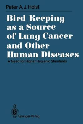 Bird Keeping as a Source of Lung Cancer and Other Human Diseases: A Need for Higher Hygienic Standards