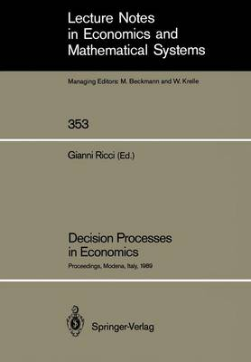 Decision Processes in Economics: Proceedings of the VI Italian Conference on Game Theory, Held in Modena, Italy, October 9-10, 1989
