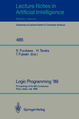 Logic Programming '89: Proceedings of the 8th Conference, Tokyo, Japan, July 12-14, 1989