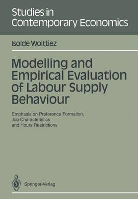 Modelling and Empirical Evaluation of Labour Supply Behaviour: Emphasis on Preference Formation, Job Characteristics and Hours Restrictions
