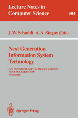 Next Generation Information System Technology: First International East/West Data Base Workshop, Kiev, USSR, October 9-12, 1990. Procceedings: 1st