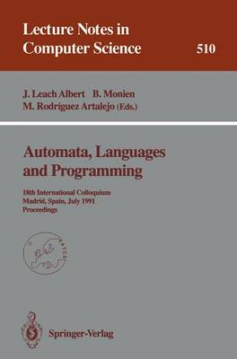 Automata, Languages and Programming: 18th International Colloquium, Madrid, Spain, July 8-12, 1991. Proceedings