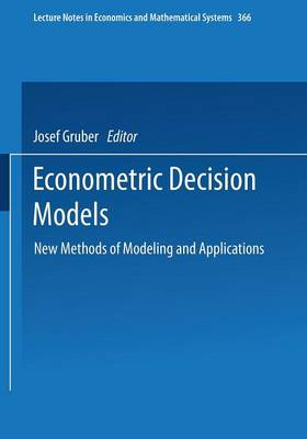Econometric Decision Models: New Methods of Modeling and Applications