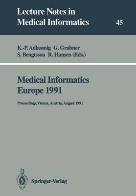 Medical Informatics Europe 1991: Proceedings, Vienna, Austria, August 19-22, 1991