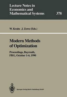 "Modern Methods of Optimization: Proceedings of the Summer School ""Modern Methods of Optimization"", held at the Schloss Thurnau of the University of Bayreuth, Bayreuth, FRG, October 1-6, 1990"