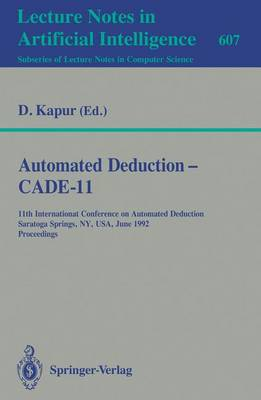 Automated Deduction - CADE-11: 11th International Conference on Automated Deduction, Saratoga Springs, NY, USA, June 15-18, 1992 - Proceedings
