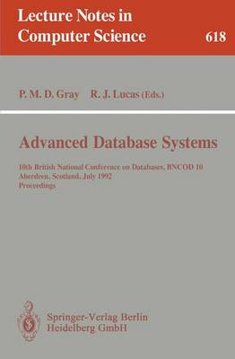 Advanced Database Systems: 10th British National Conference on Databases, BNCOD 10, Aberdeen, Scotland, July 6 - 8, 1992. Proceedings