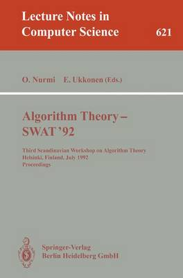 Algorithm Theory - SWAT '92: Third Scandinavian Workshop on Algorithm Theory, Helsinki, Finland, July 8-10, 1992. Proceedings
