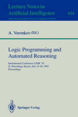 Logic Programming and Automated Reasoning: International Conference LPAR '92, St.Petersburg, Russia, July 15-20, 1992. Proceedings
