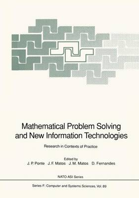 Mathematical Problem Solving and New Information Technologies: Research in Contexts of Practice