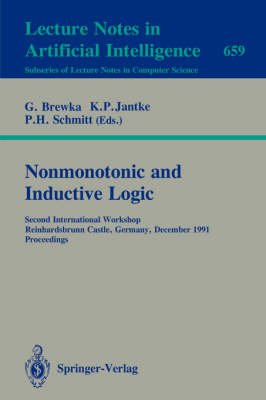 Nonmonotonic and Inductive Logic: Second International Workshop, Reinhardsbrunn Castle, Germany, December 2-6, 1991. Proceedings