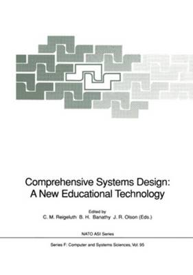 Comprehensive Systems Design: A New Educational Technology: Proceedings of the NATO Advanced Research Workshop on Comprehensive Systems Design: A New Educational Technology, held in Pacific Grove, California, December 2-7, 1990