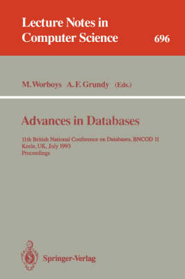 Advances in Databases: 11th British National Conference on Databases, BNCOD 11, Keele, UK, July 7-9, 1993. Proceedings