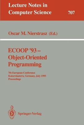ECOOP '93 - Object-Oriented Programming: 7th European Conference, Kaiserslautern, Germany, July 26-30, 1993. Proceedings