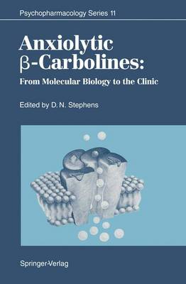 Anxiolytic SS-Carbolines: From Molecular Biology to the Clinic