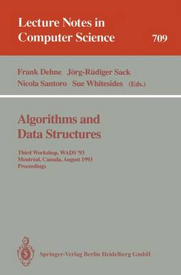 Algorithms and Data Structures: Third Workshop, WADS '93, Montreal, Canada, August 11-13, 1993. Proceedings