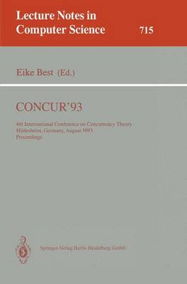 CONCUR'93: 4th International Conference on Concurrency Theory, Hildesheim, Germany, August 23-26, 1993. Proceedings