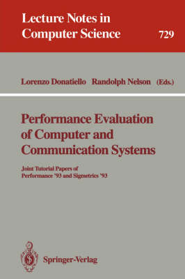 Performance Evaluation of Computer and Communication Systems: Joint Tutorial Papers of Performance '93 and Sigmetrics '93