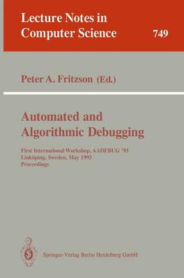 Automated and Algorithmic Debugging: First International Workshop, AADEBUG '93, Linkoping, Sweden, May 3-5, 1993. Proceedings