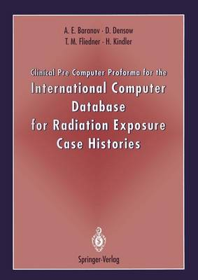 Clinical Pre Computer Proforma for the International Computer Database for Radiation Exposure Case Histories