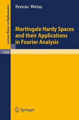 Martingale Hardy Spaces and their Applications in Fourier Analysis