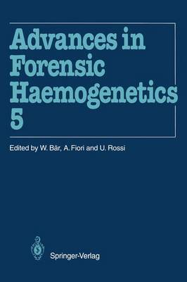 Advances in Forensic Haemogenetics: 15th Congress of the International Society for Forensic Haemogenetics (Internationale Gesellschaft fur forensische Hamogenetik e.V.), Venezia, 13-15 October 1993