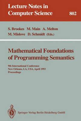 Mathematical Foundations of Programming Semantics: 9th International Conference, New Orleans, LA, USA, April 7 - 10, 1993. Proceedings