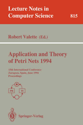 Application and Theory of Petri Nets 1994: 15th International Conference, Zaragoza, Spain, June 20-24, 1994. Proceedings