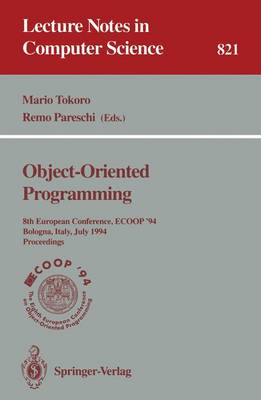 ECOOP '94 - Object-Oriented Programming: 8th European Conference, Bologna, Italy, July 4-8, 1994. Proceedings