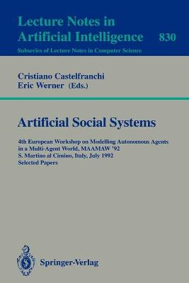 Artificial Social Systems: 4th European Workshop on Modelling Autonomous Agents in a Multi-Agent World, MAAMAW '92, S. Martino al Cimino, Italy, July 29 - 31, 1992. Selected Papers