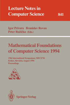 Mathematical Foundations of Computer Science 1994: 19th International Symposium, MFCS'94, Kosice, Slovakia, August 22 - 26, 1994. Proceedings