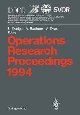 Operations Research Proceedings: Selected Papers of the International Conference on Operations Research, Berlin, August 30 - September 2, 1994: 1994