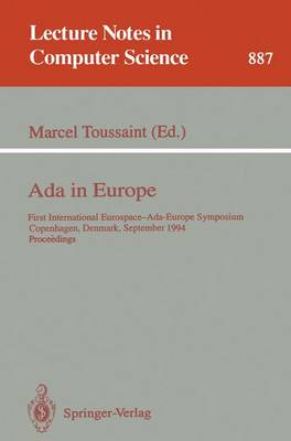 Ada in Europe: First International Eurospace-Ada-Europe Symposium, Copenhagen, Denmark, September 26 - 30, 1994. Proceedings