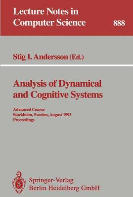 Analysis of Dynamical and Cognitive Systems: Advanced Course, Stockholm, Sweden, August 9 - 14, 1993. Proceedings