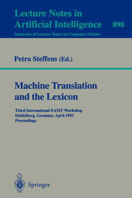 Machine Translation and the Lexicon: Third International EAMT Workshop, Heidelberg, Germany, April 26-28, 1993 - Proceedings
