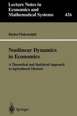 Nonlinear Dynamics in Economics: A Theoretical and Statistical Approach to Agricultural Markets