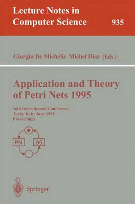 Application and Theory of Petri Nets 1995: 16th International Conference, Torino, Italy, June 26 - 30, 1995. Proceedings