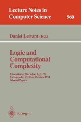 Logic and Computational Complexity: International Workshop, LCC '94, Indianapolis, IN, USA, October 13-16, 1994. Selected Papers