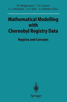 Mathematical Modelling with Chernobyl Registry Data: Registry and Concepts