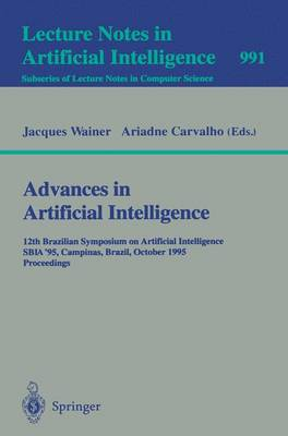 Advances in Artificial Intelligence: 12th Brazilian Symposium on Artificial Intelligence, SBIA '95, Campinas, Brazil, October 11 - 13, 1995. Proceedings