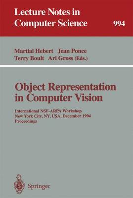 Object Representation in Computer Vision: International NSF-ARPA Workshop, New York City, NY, USA, December 5 - 7, 1994. Proceedings
